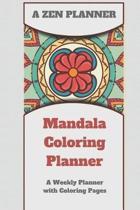 A Zen Planner - Mandala Coloring Planner