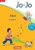 Jo-Jo Fibel - Grundschule Bayern - Neubearbeitung. Arbeitsheft