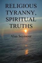 Religious Tyranny, Spiritual Truths
