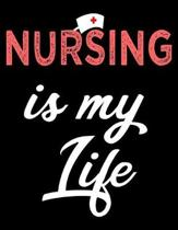 Nursing Is My Life