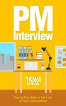 PM Interview: Step-by-Step Guide to Get A Job in Project Management