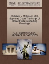 Shillaber V. Robinson U.S. Supreme Court Transcript of Record with Supporting Pleadings
