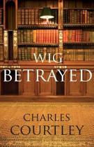 Wig Betrayed