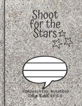 Shoot for the Stars Composition Notebook - College Ruled, 8.5 x 11: NOTEBOOK - NOTE PAD- JOURNAL, 120 Pages, soft Cover, Easy Keep WORKBOOK Students,