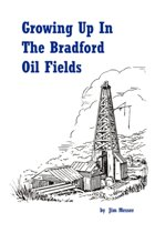 Growing Up in the Bradford Oil Fields