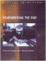 Remembering the End