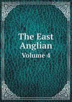 The East Anglian Volume 4