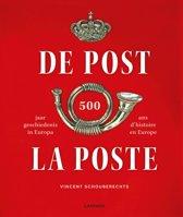 De Post: 500 jaar geschiedenis in Europa ; La Poste: 500 ans d'histoire en Europe