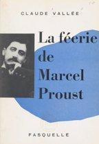 La féerie de Marcel Proust