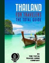 Thailand for Travelers. the Total Guide