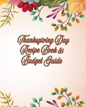 Thanksgiving Day Recipe Book and Budget Guide: Room for Grocery List and Detailed Menu Information