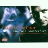 Airs de Cour / Jean-Paul Fouchecourt et al