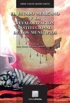El Estado mexicano y la revalorizacion institucional de los municipios