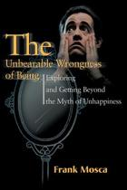 The Unbearable Wrongness of Being