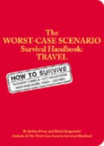 The Worst-Case Scenario: Survival Handbook: Travel