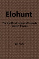 EloHunt: The Unofficial League of Legends Season 3 Guide