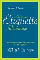 The Nurse's Etiquette Advantage: How Professional Etiquette Can Advance Your Nursing Career