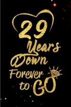 29 Years Down Forever to Go: Blank Lined Journal, Notebook - Perfect 29th Anniversary Romance Party Funny Adult Gag Gift for Couples & Friends. Per