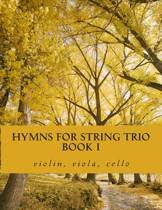 Hymns for String Trio Book I - Violin, Viola, and Cello
