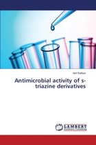 Antimicrobial Activity of S-Triazine Derivatives