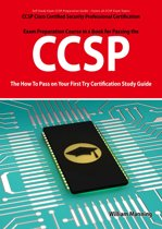 CCSP Cisco Certified Security Professional Certification Exam Preparation Course in a Book for Passing the CCSP Exam - The How To Pass on Your First Try Certification Study Guide