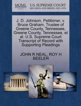 J. D. Johnson, Petitioner, V. Bruce Graham, Trustee of Greene County, Tennessee, Greene County, Tennessee, Et Al. U.S. Supreme Court Transcript of Record with Supporting Pleadings