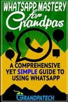 Whatsapp Mastery for Grandpas