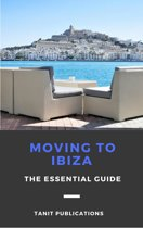 Moving to Ibiza: The Essential Guide