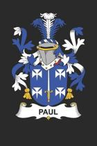 Paul: Paul Coat of Arms and Family Crest Notebook Journal (6 x 9 - 100 pages)