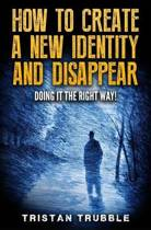 How to Create a New Identity & Disappear