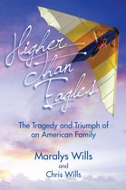 Higher Than Eagles: The Tragedy and Triumph of an American Family