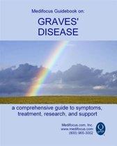 Medifocus Guidebook On: Graves' Disease