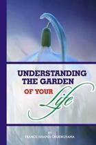 understanding the garden of your life