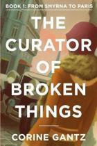 The Curator of Broken Things Book 1