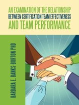 An Examination of the Relationship Between Certification Team Effectiveness and Team Performance