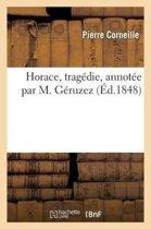 Horace, Trag�die, Annot�e Par M. G�ruzez