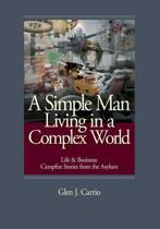 A Simple Man Living in a Complex World
