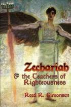 Zechariah & the Teachers of Righteousness