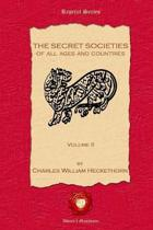 The Secret Societies of All Ages and Countries. Volume II
