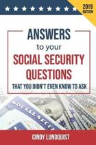 (2019 Ed.) Answers to Your Social Security Questions That You Didn't Even Know To Ask