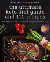 The Ultimate Keto Diet Guide & 100 Recipes
