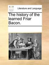 The History of the Learned Friar Bacon.