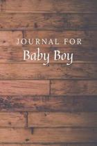 Journal For Baby Boy: Baby Boy Journal / Notebook / Diary for Birthday Gift or Christmas with Wood Theme