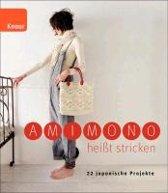 Amimono heißt stricken