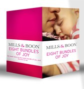 Eight Bundles of Joy: Outback Baby Miracle / Marriage for Baby / The Duke's Baby / The Rancher's Doorstep Baby / Her Baby, His Proposal / The Baby Bind / Daddy on Call / The Midwife's Little Miracle (Mills & Boon e-Book Collections)