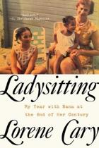 Ladysitting - My Year with Nana at the End of Her Century