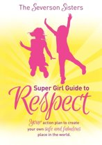 The Severson Sisters Super Girl Guide To RESPECT