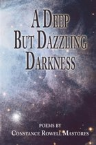 A Deep But Dazzling Darkness