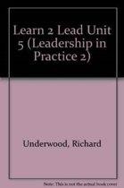 Learn 2 Lead Unit 5