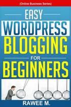 Easy Wordpress Blogging for Beginners